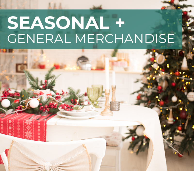 Seasonal + General Merchandise
